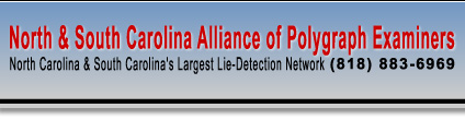 North Carolina and South Carolina Alliance of Polygraph Examiners - North Carolina and South Carolina's Largest Lie Detection Network